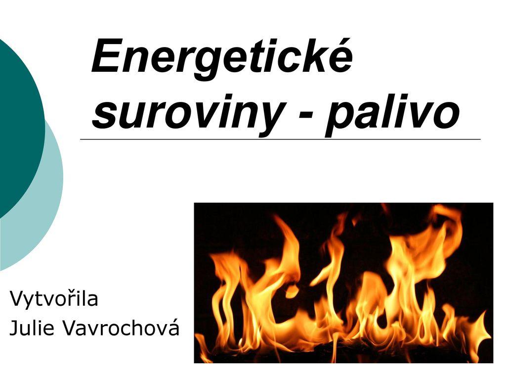 Přírodověda - ENERGETICKÉ SUROVINY